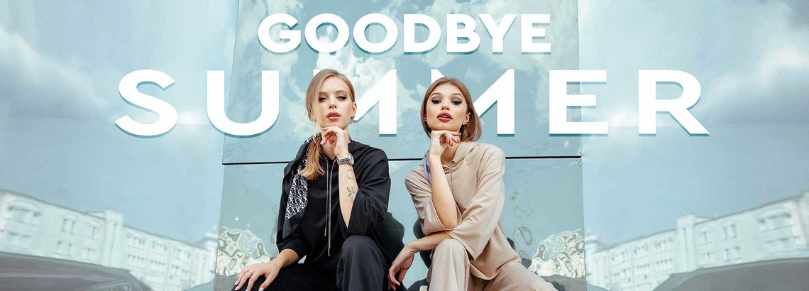 «GOODBYE SUMMER - CAMPAIGN»