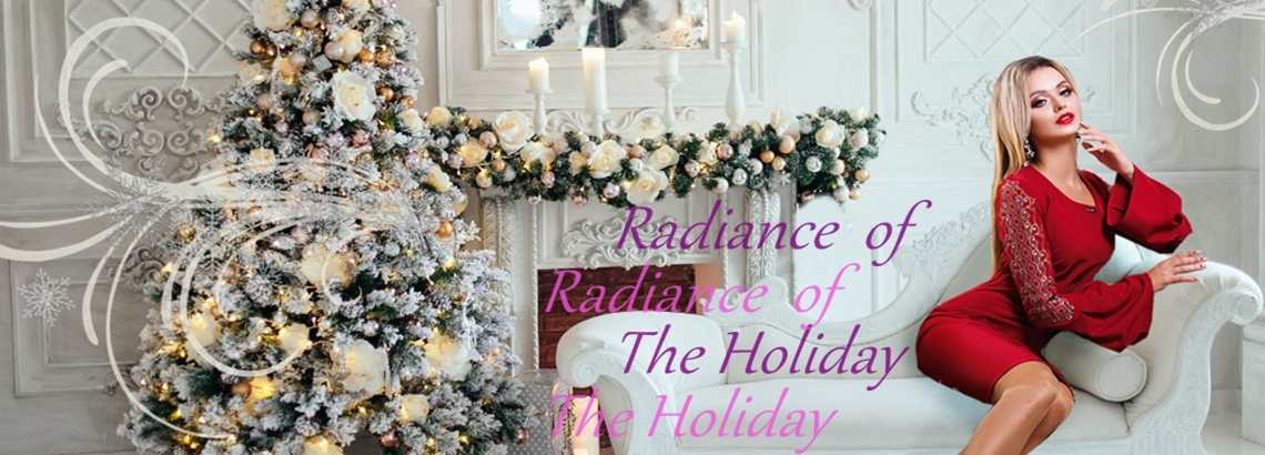 «RADIANCE OF THE HOLIDAY»